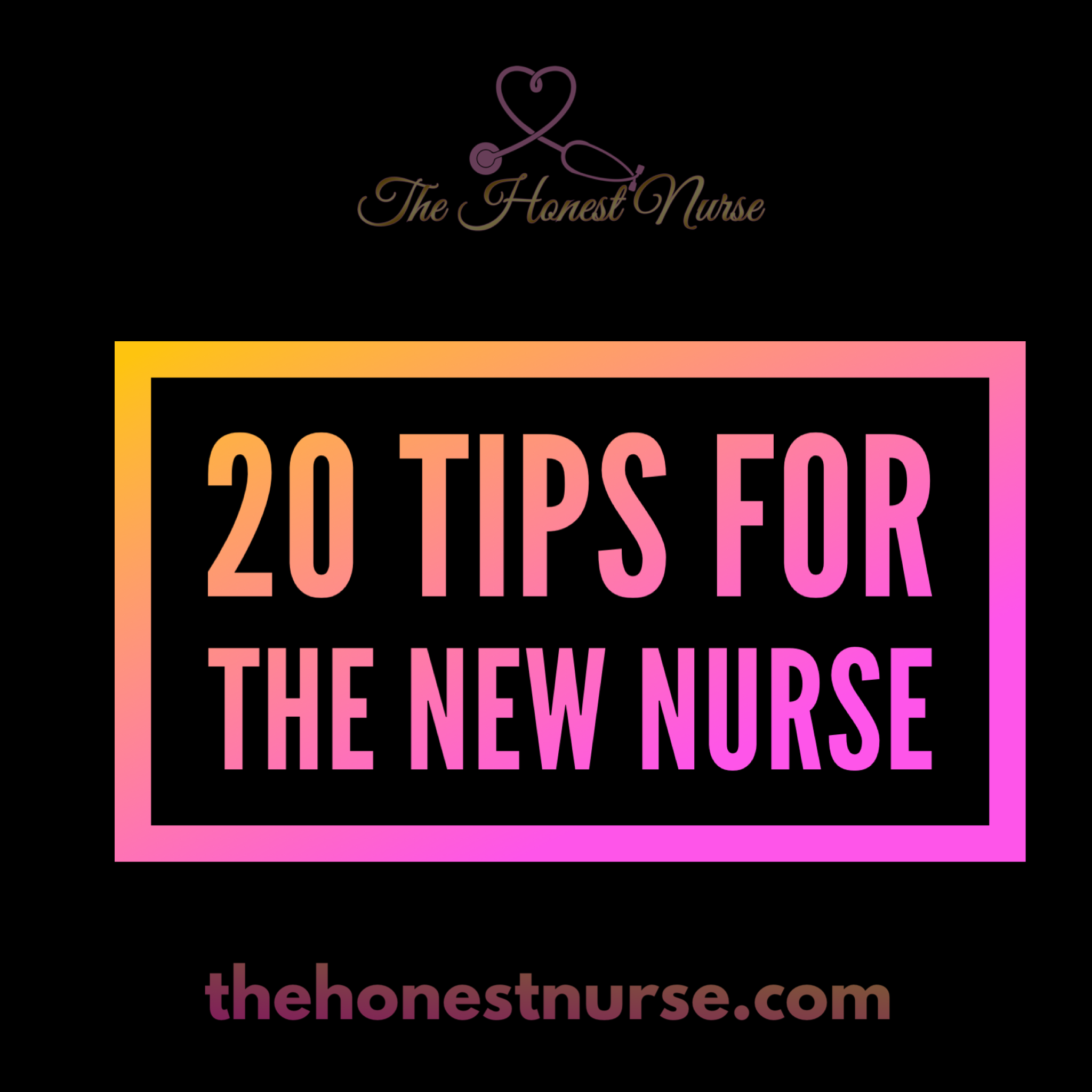 9: 20 Tips for the new nurse - Let's discuss what seasoned nurses are talking about!