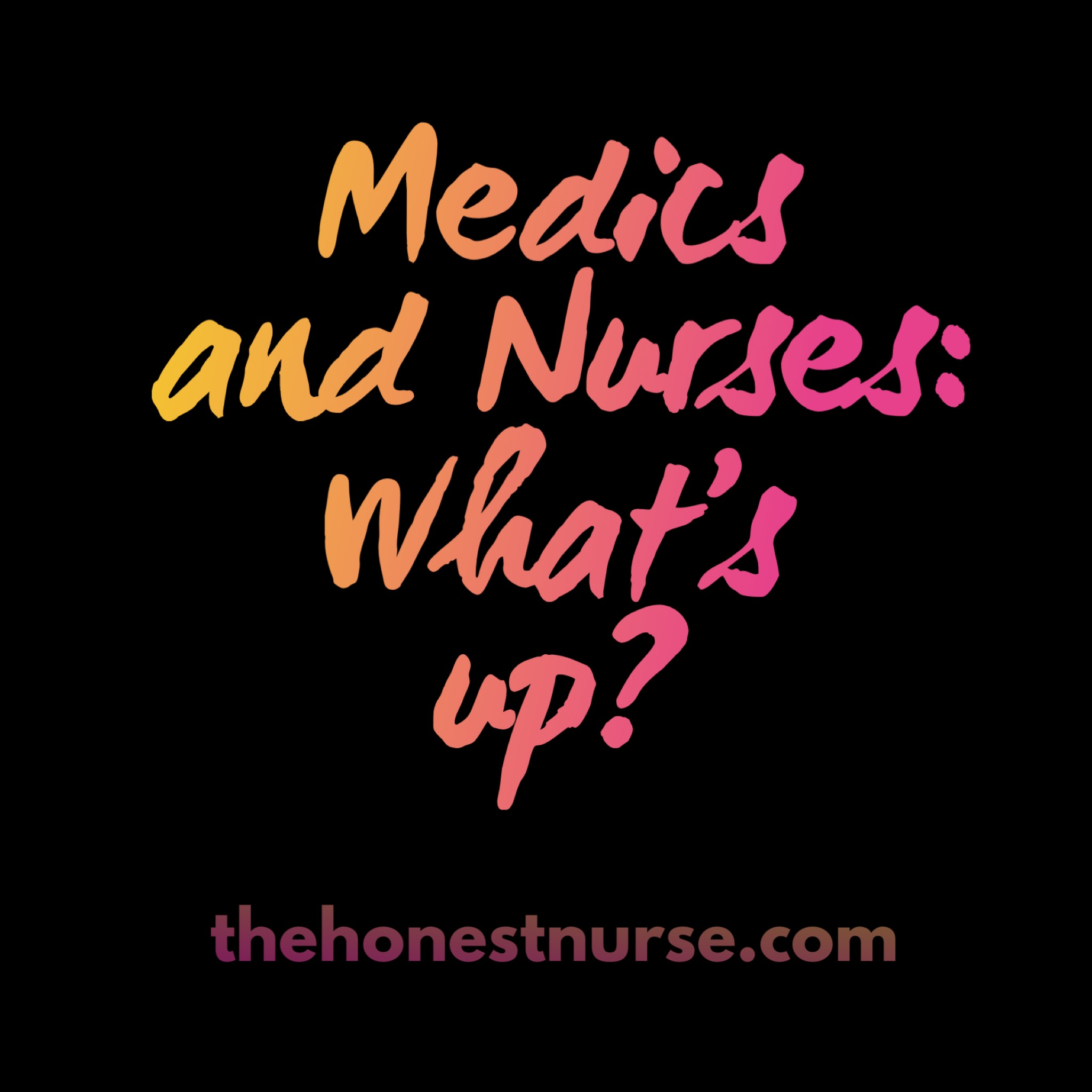 15. Medics and Nurses - Medics: Ever wonder what nurses have to say about working with you?Nurses: Ever wonder what feedback you could get from medics?Well, here's your chance to find out with this fun episode and various interviews. Enjoy!