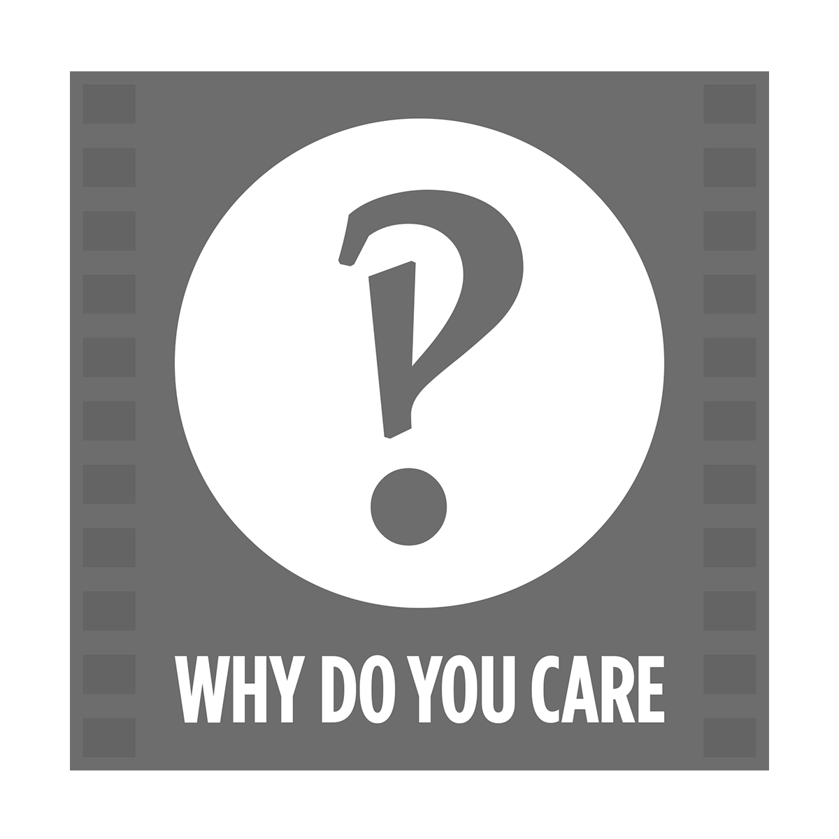 Why Do You Care.png