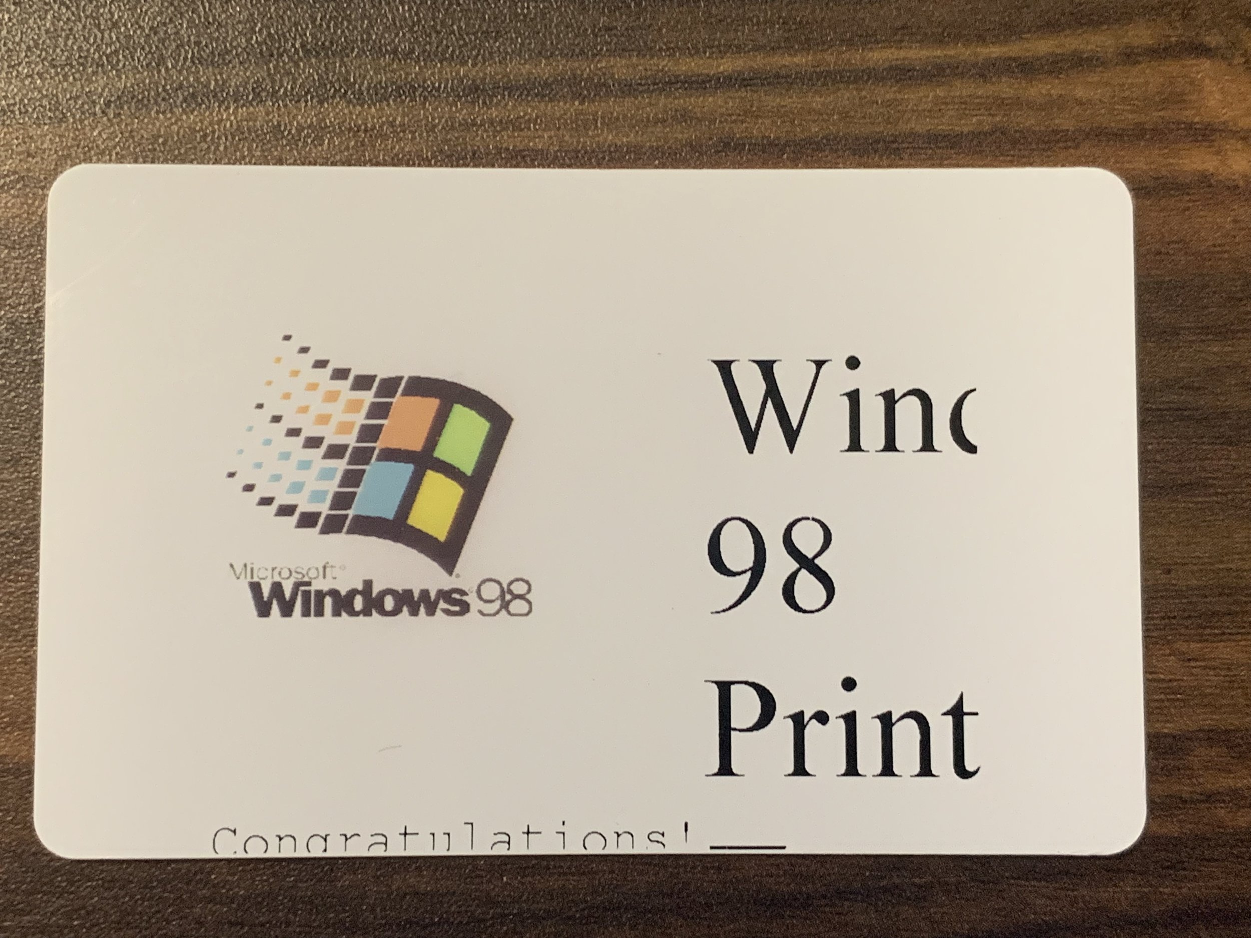The Windows 98 Print Card… Don't leave home without it…