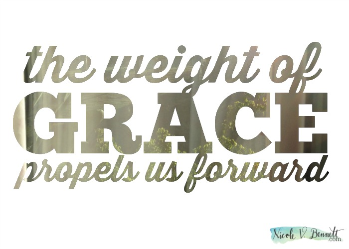 the weight of grace propels us forward with conviction