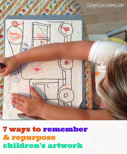 7 ways to remember and repurpose children's artwork.jpg