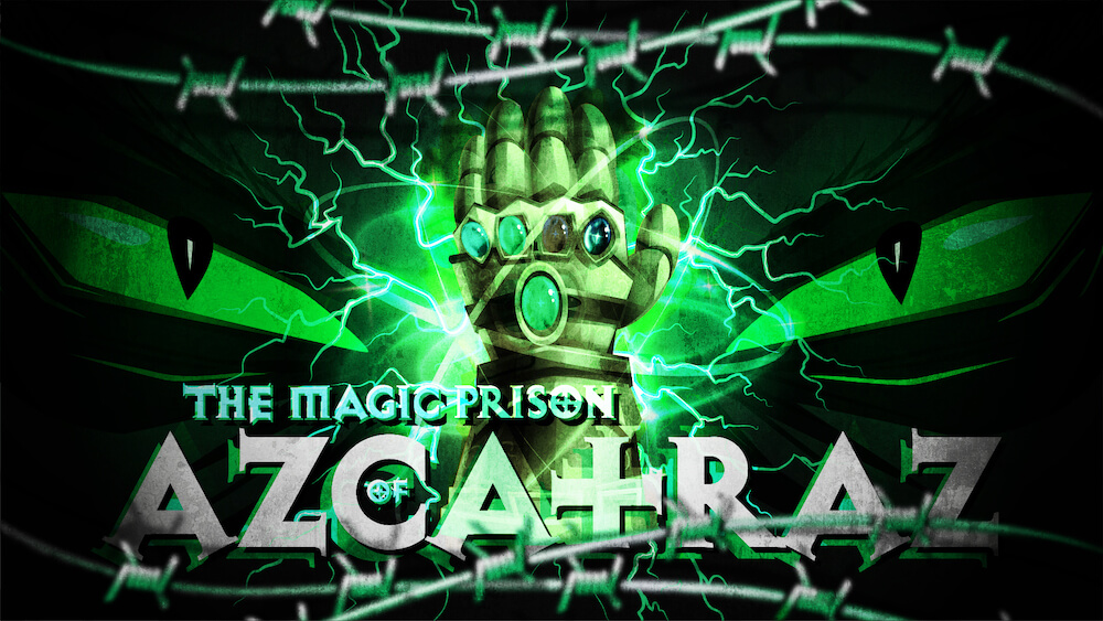 The magic prison of azcatraz - Trapped in the depths of Azcatraz you and your team must escape the prison. Once free from your cell you have to find and steal the source of the evil wizards power, the legendary gauntlet of gleek.