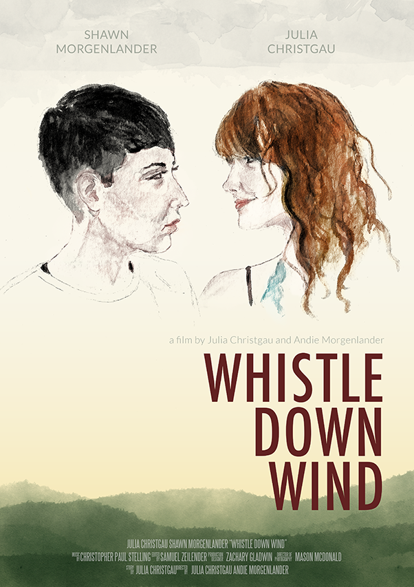 'Whistle Down Wind' by Andie Morgenlander. TBA 2019. -  Post-Sound and Foley.