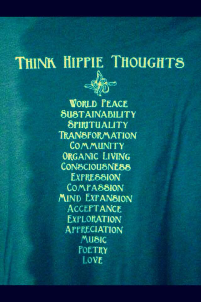 Think Hippie thoughts.jpg