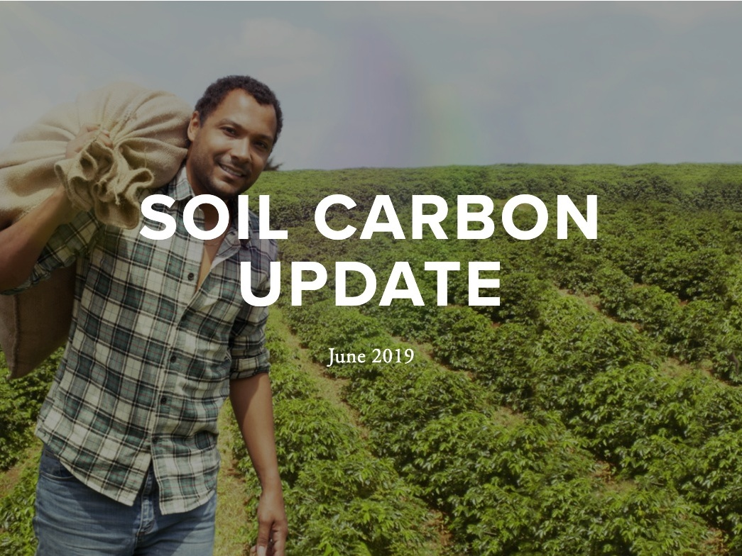 June 2019 Update - This update includes features on new research, farmers building healthy soils, conferences, job opportunities, initiatives, fellowship programs, policy developments and media coverage.