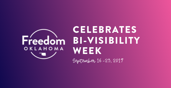 Image with bisexual flag colors and white text reading, Freedom Oklahoma celebrates Bi-Visibility Week September 16-23, 2019