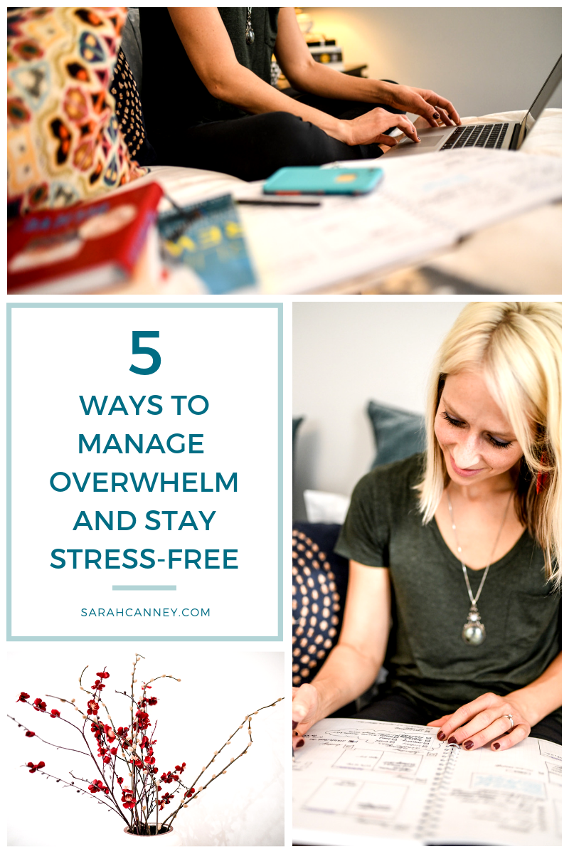 5 Ways to Manage Overwhelm and Stay Stress-Free.png