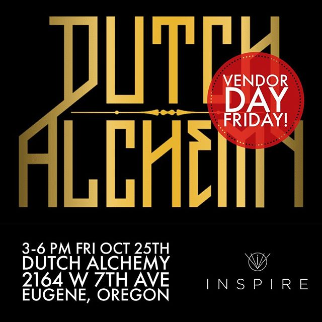 It's Vendor Day this Friday, Oct 25. at Dutch Alchemy from 3-6pm! Come say hi 👋 #inspireinhalers . . 2164 W 7th Ave, Eugene, OR 97402📍 . . Do not operate a vehicle or machinery under the influence of this drug. For use only by adults twenty-one years of age and older. Keep out reach of children.