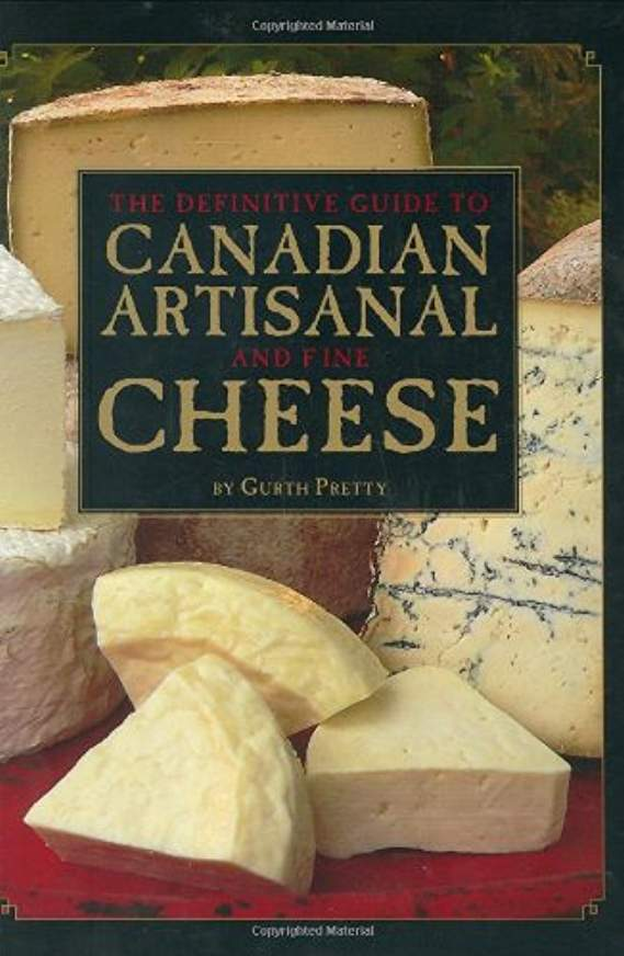 The Definitive Guide to Canadian Artisanal andFine Cheeses -