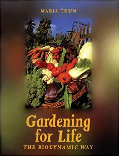 Gardening For Life The Biodynamic Way
