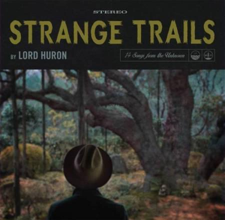 StrangeTrails_Lord-Huron-e1433201995686.jpg
