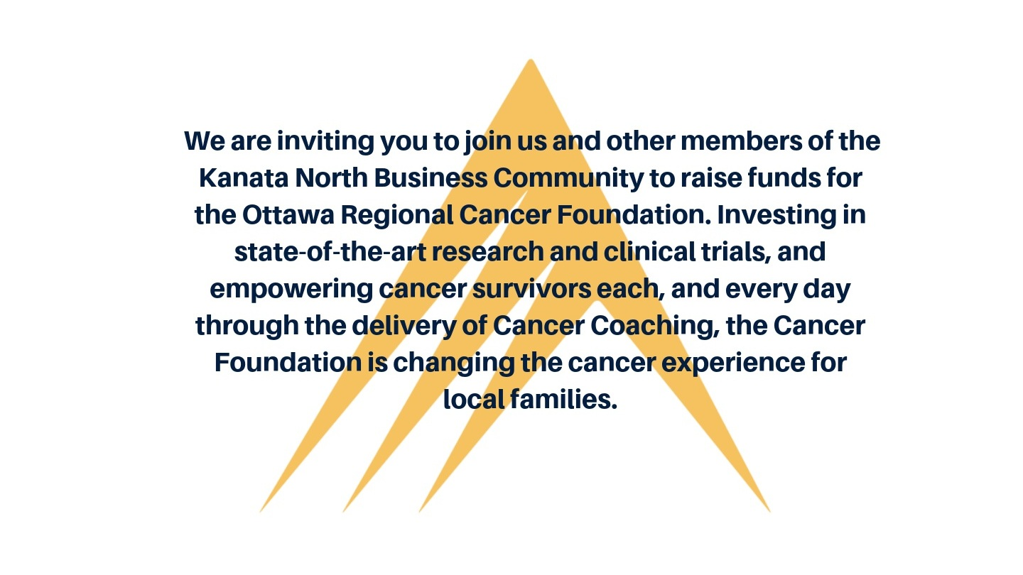 We+are+inviting+you+to+join+us+and+other+members+of+the+Kanata+North+Business+Community+to+raise+funds+for+the+Ottawa+Regional+Cancer+Foundation.+Investing+in+state-of-the-art+research+and+clinical+trials%2C+and+empow.jpg