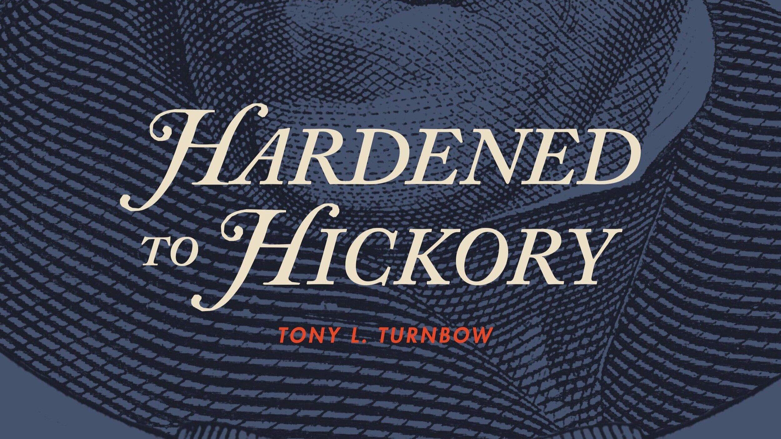 Tony Turnbow - Hardened to Hickory