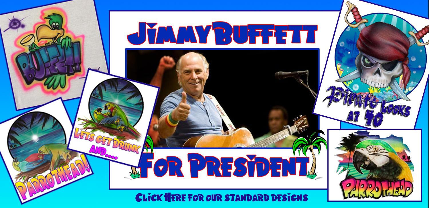 Click here to order our standard Jimmy Buffett designs.
