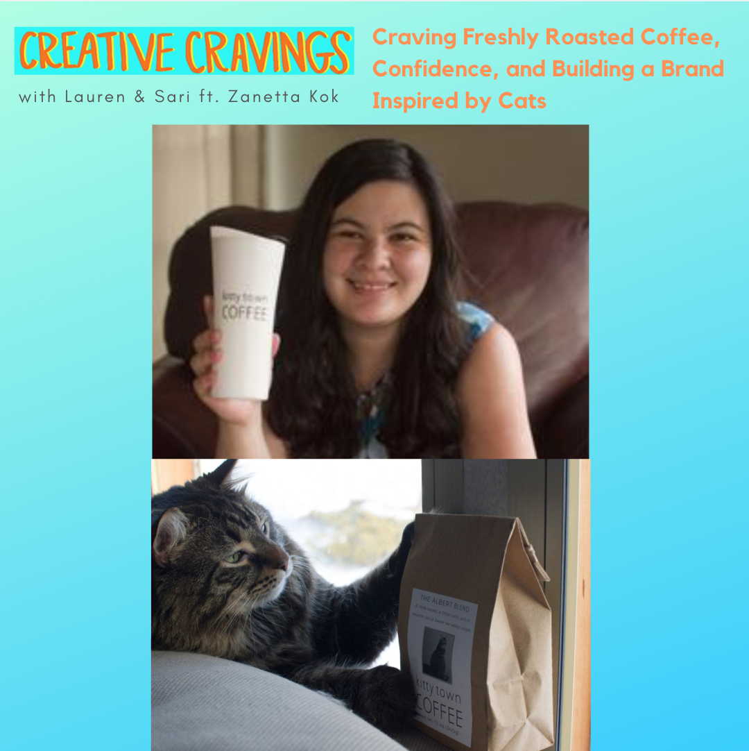 Ep 7: Craving Freshly Roasted Coffee, Confidence, and Building A Brand Inspired by Cats   with Zanetta Kok, @kittytowncoffee   4.8.19