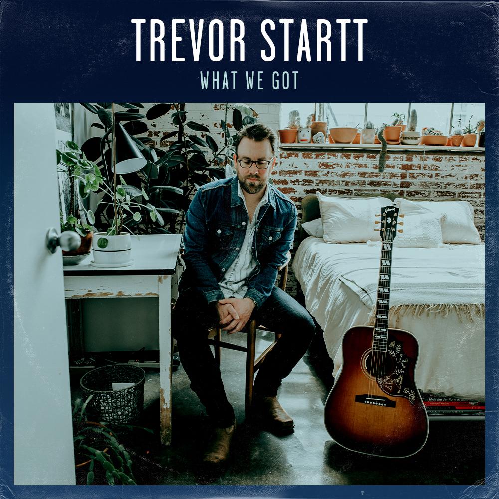 Trevor-WhatWeGot-1000.jpg