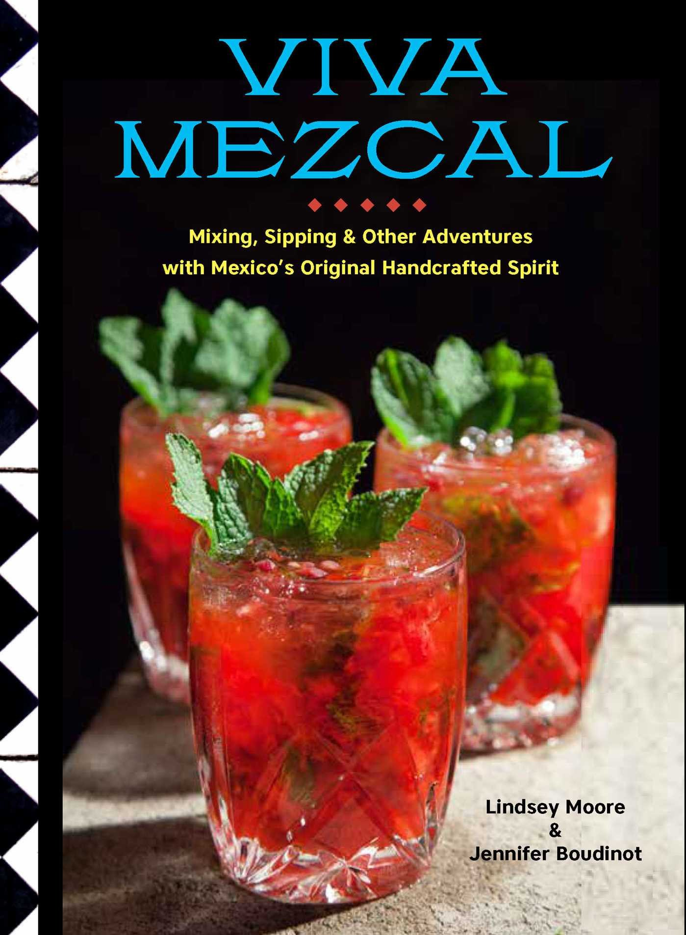 a love letter to my favorite spirit - Smoky, artisanal, historic, magical mezcal: it's one of the fastest growing spirits in the United States and a part of everyday life in Mexico. Find out why in this beginner's guide to appreciating mezcal with co-author Lindsey Moore that also includes 50 cocktail recipes.Publisher: Weldon Owen Books, 2017Distributor: Simon & SchusterSee Inside / Buy on Amazon