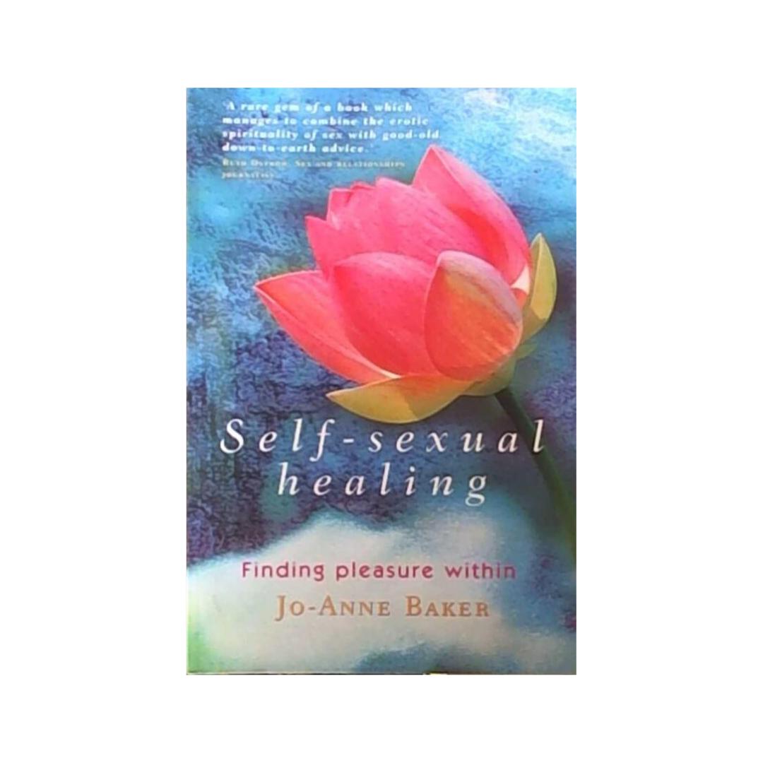 Self-Sexual Healing Finding Pleasure Within by Jo-Anne Baker