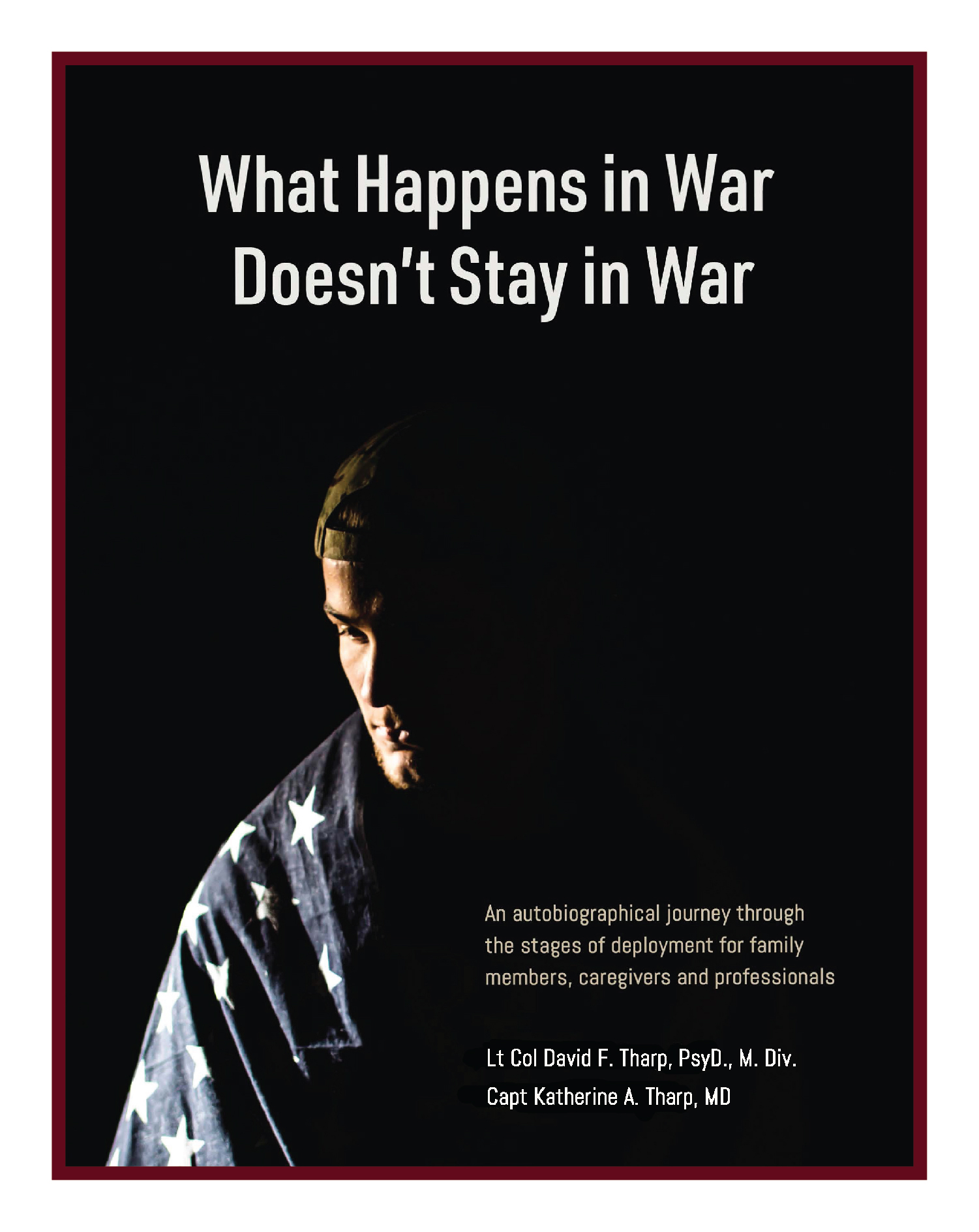 What Happens in War Doesn't Stay in War - An autobiographical journey through the stages of deployment for family members, caregivers and professionals