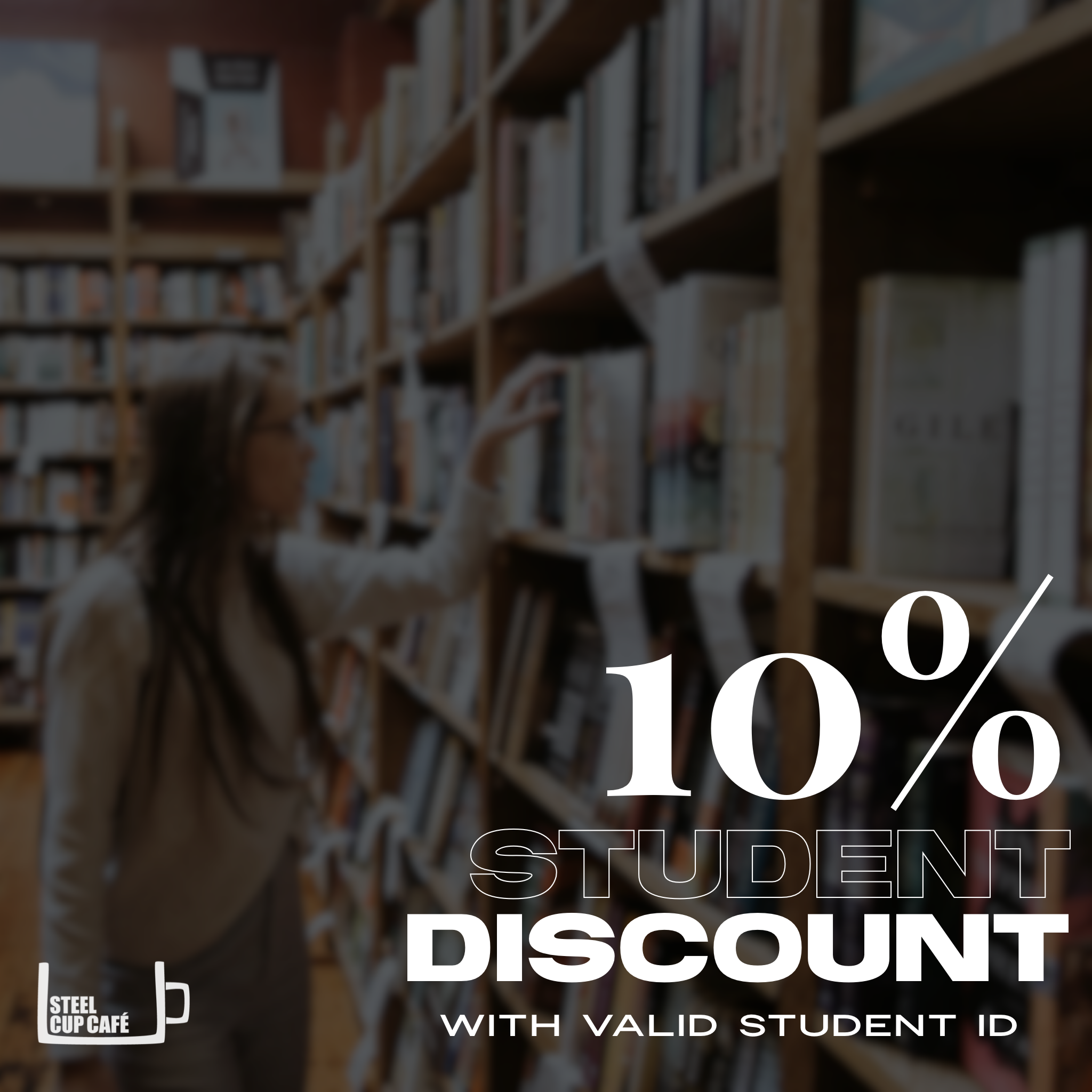 Student Discount - Take 10% off your entire purchase with valid student ID
