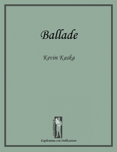 Ballade for Euphonium and Piano - A soaring melody with fantastic audience appeal by film music composer Kevin Kaska. Featured on the CD Majestic Journey with Adam Frey (euphonium soloist) and the New Zealand Symphony Orchestra (also available).