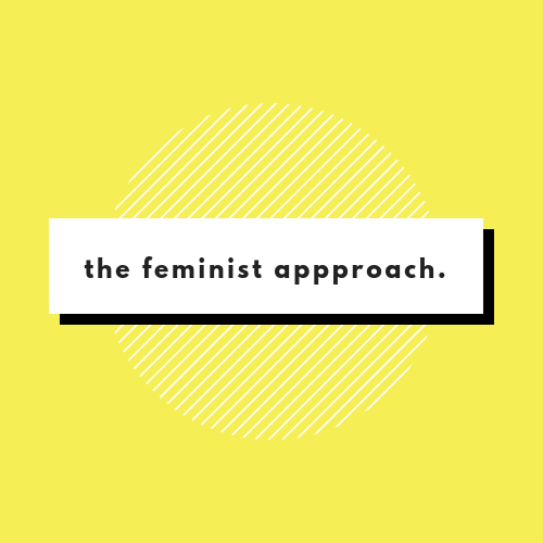 The Feminist Approach - BLOG - A platform to address, inform and explore past & present political, social, and economic issues affecting humanity by incorporating feminist thoughts, theory, and philosophy while embracing all stages and understandings of the feminist journey.