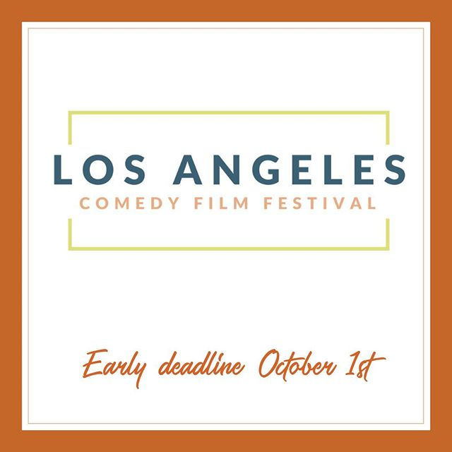 Submit your films by the #earlydeadline (10/1) — #webseries #pilots #shortfilm #featurefilm #comedy #losangelescomedy #indiefilm #filmfestival
