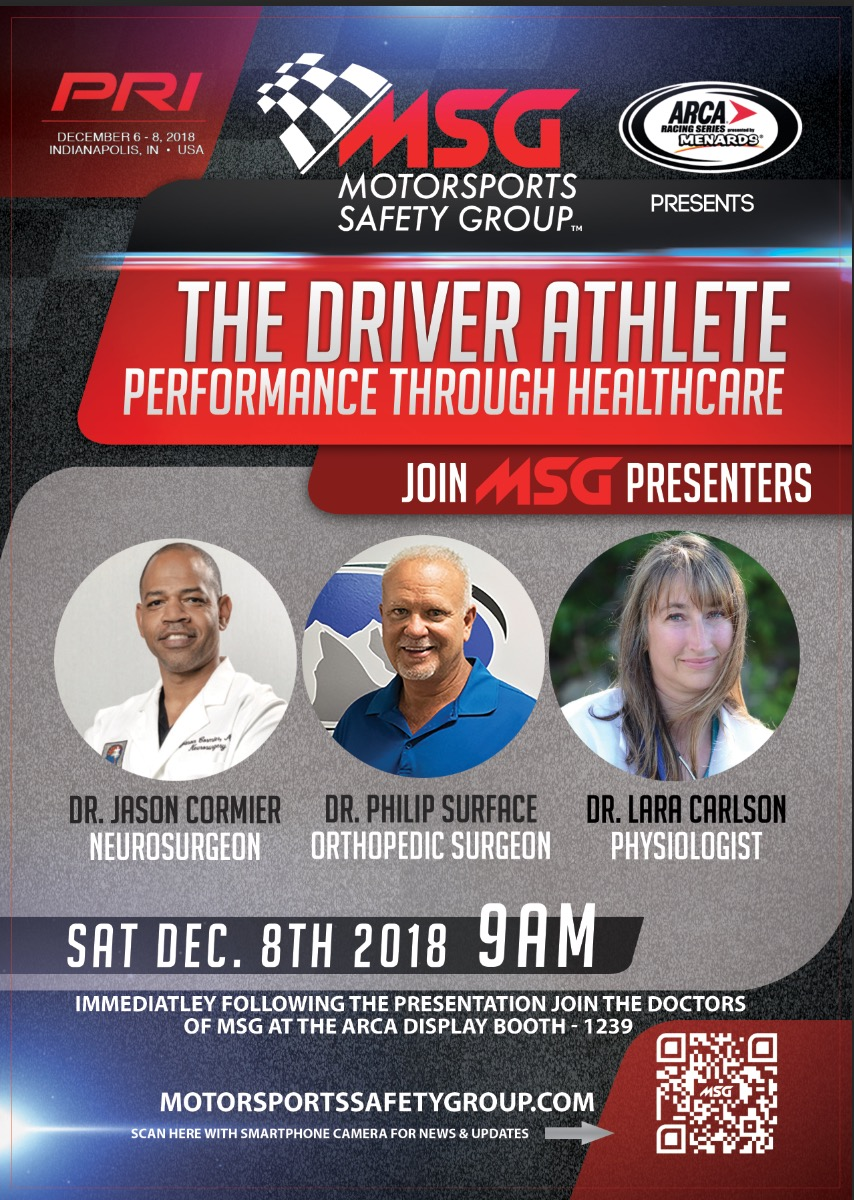 Join Drs. Cormier, Surface and Carlson from the  Motorsports Safety Group  at the 2018 Performance Racing Industry Trade Show for their presentations on traumatic brain injury, driving kinetics, and the physiological demands during competitive racing.
