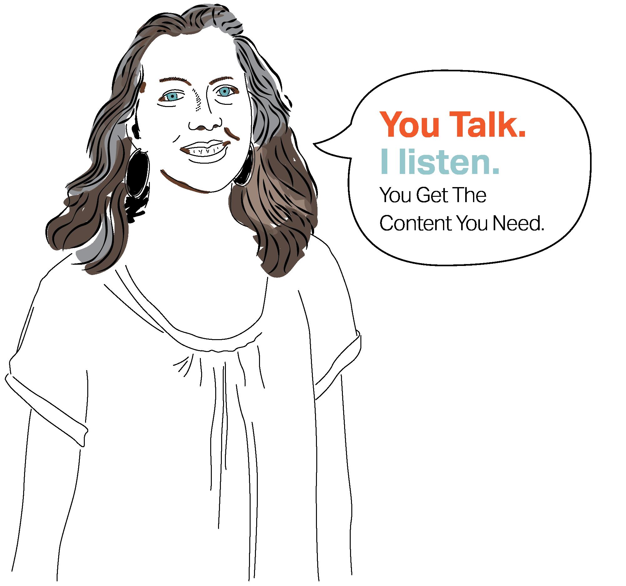 You Talk. I listen.