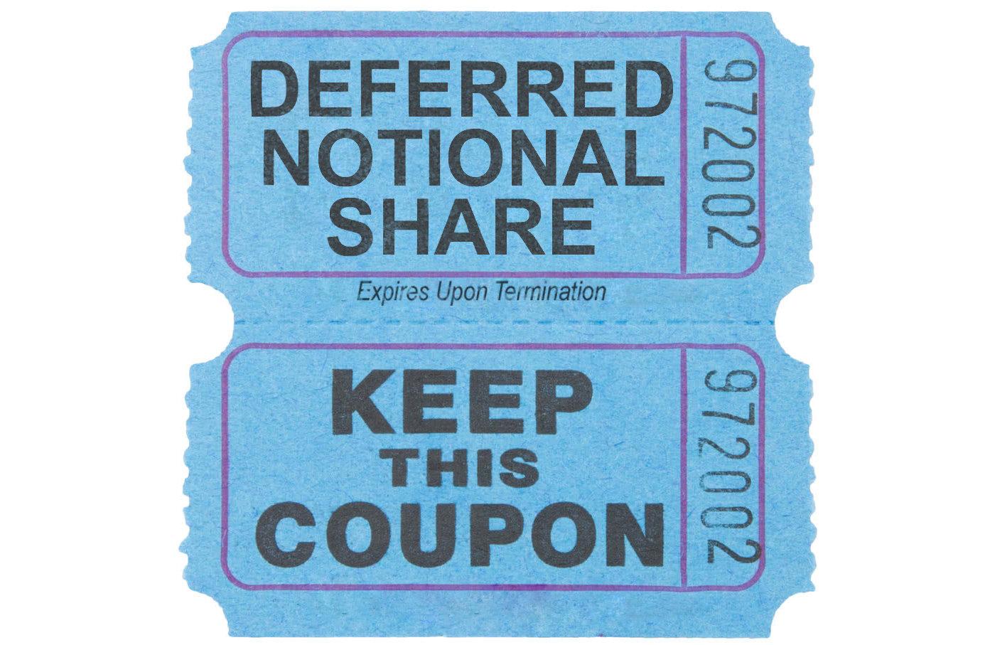 This carnival ticket is a sarcastic representation of pay in the form of deferred notional shares which vest in the future and expire after termination.
