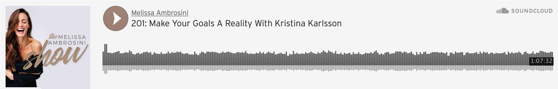 melissa ambrosini: Make your goals a Reality with Kristina karlsson