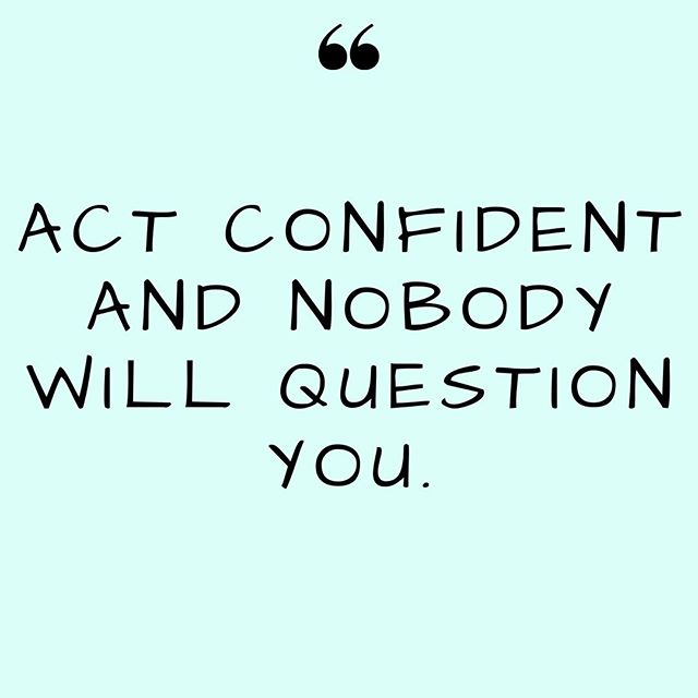 Some Tuesday inspiration for you guys!  Confidence; The life hack we are all trying to master, I guess :)   Wishing you the best week🌞