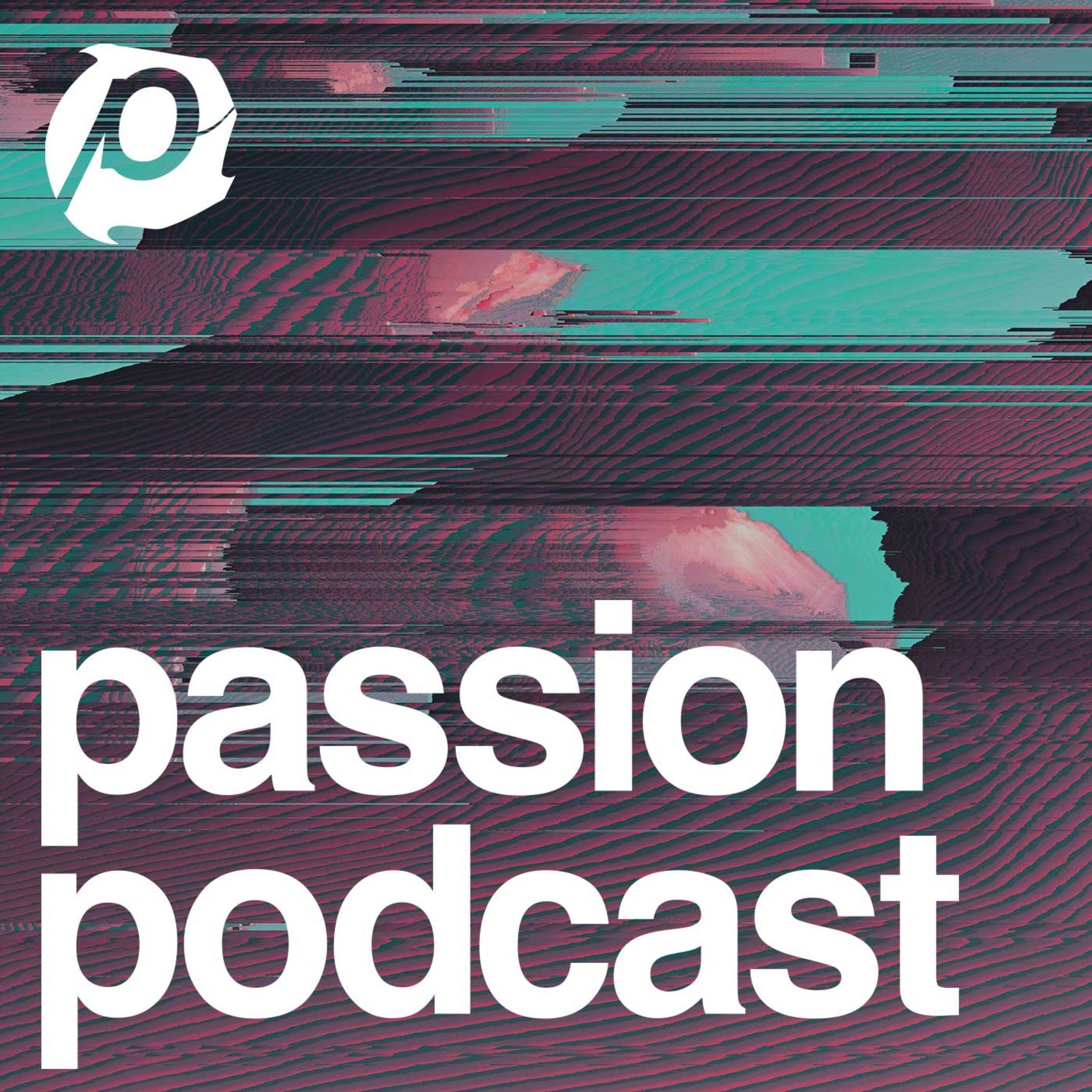Passion Podcast - Louie Giglio -