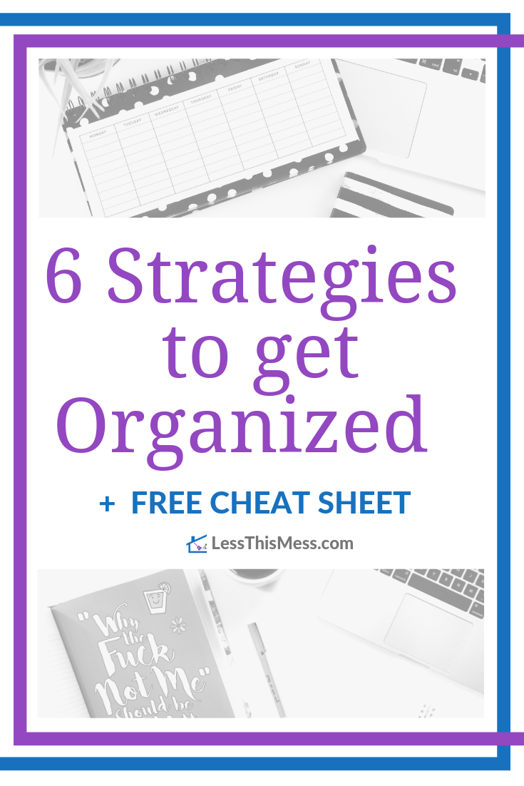 Are you overwhelmed and looking for Ideas to get Organized? This post offers  solutions to Clear the Clutter and Organize your Life! Be sure to read my 6 strategies to get Organized!
