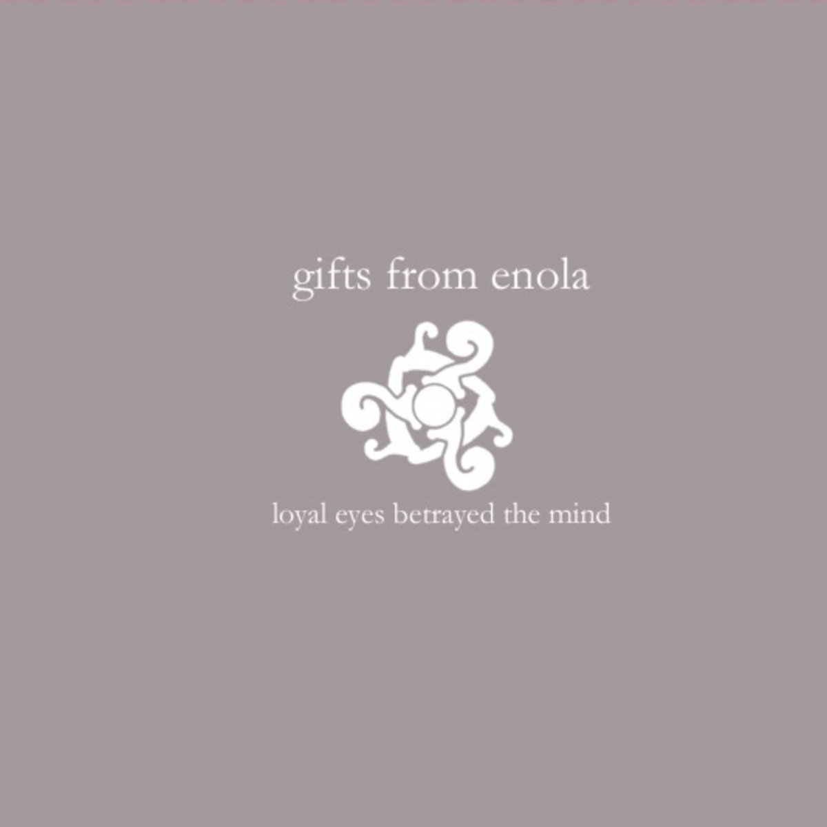Loyal Eyes Betrayed The Mind (2006)