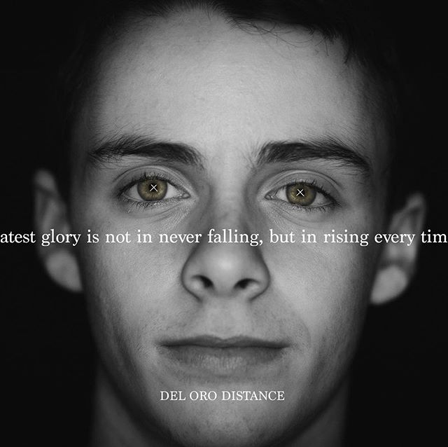 @garret_the_plant Our greatest glory is not in never falling, but in rising every time we fall. #nevergiveup #deloro #delorodistance #justdoit
