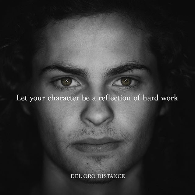 @joe_simop let your character be a reflection of hard work. #delorodistance #reflect #deloro