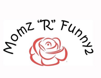 "Momz ""R"" Funny2   Momzrfunny2 is a one stop shop clothing brand for the family. (Women, men & children) with the hopes to leave customers feeling united, inspired, & filled with laughter."