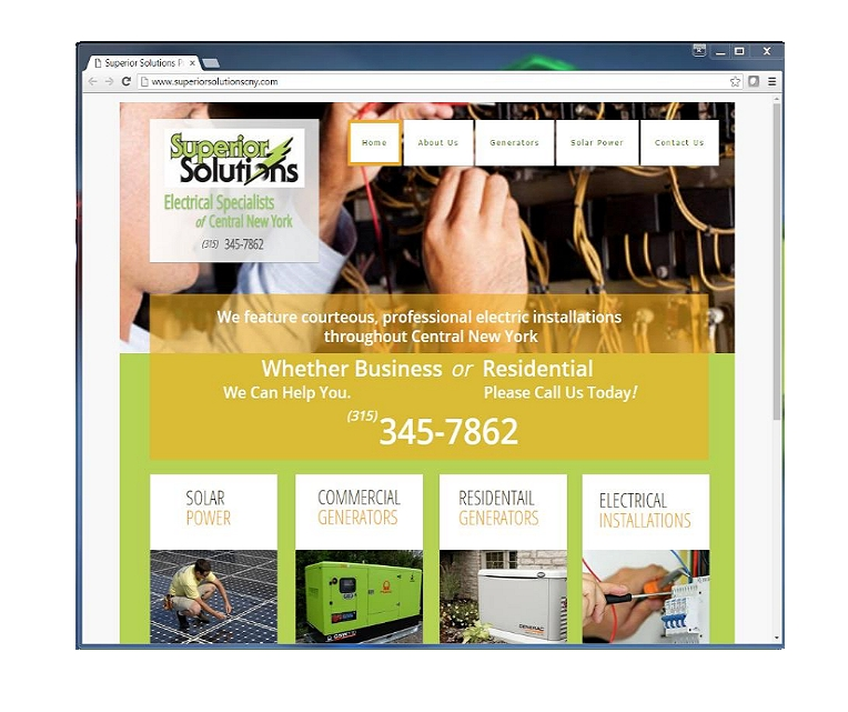 This WebSite was built to showcase the services and equipment for the electric firm called Superior Solutions located in Central New York.      Click on the thumbnail to go to this site.