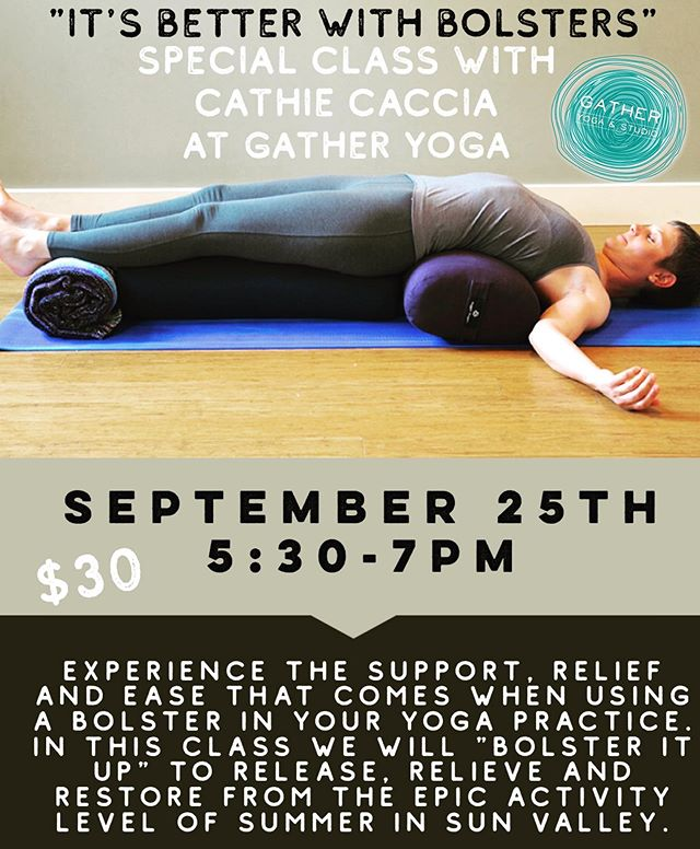 Cathie's special event class is Wednesday night at 5:30pm! Sign up online to get a spot! $30 and all $ is going toward new bolsters at Gather!!! Help us make them happen with Cathie's help! @gatheryogastudio #comegather