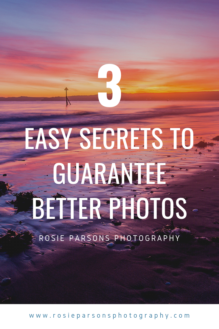 3 easy secrets to guarantee better photos