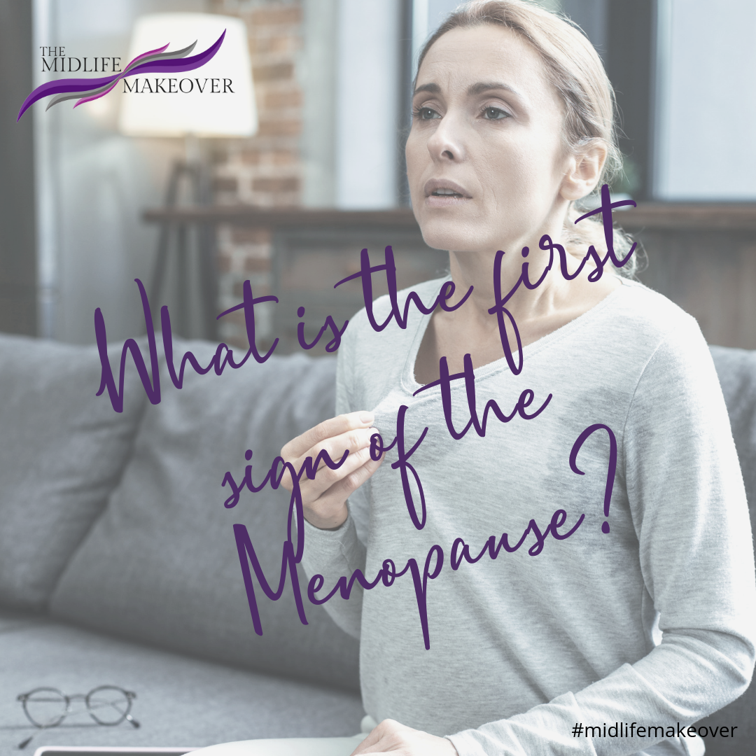 What is the first sign of the menopause  (1).png