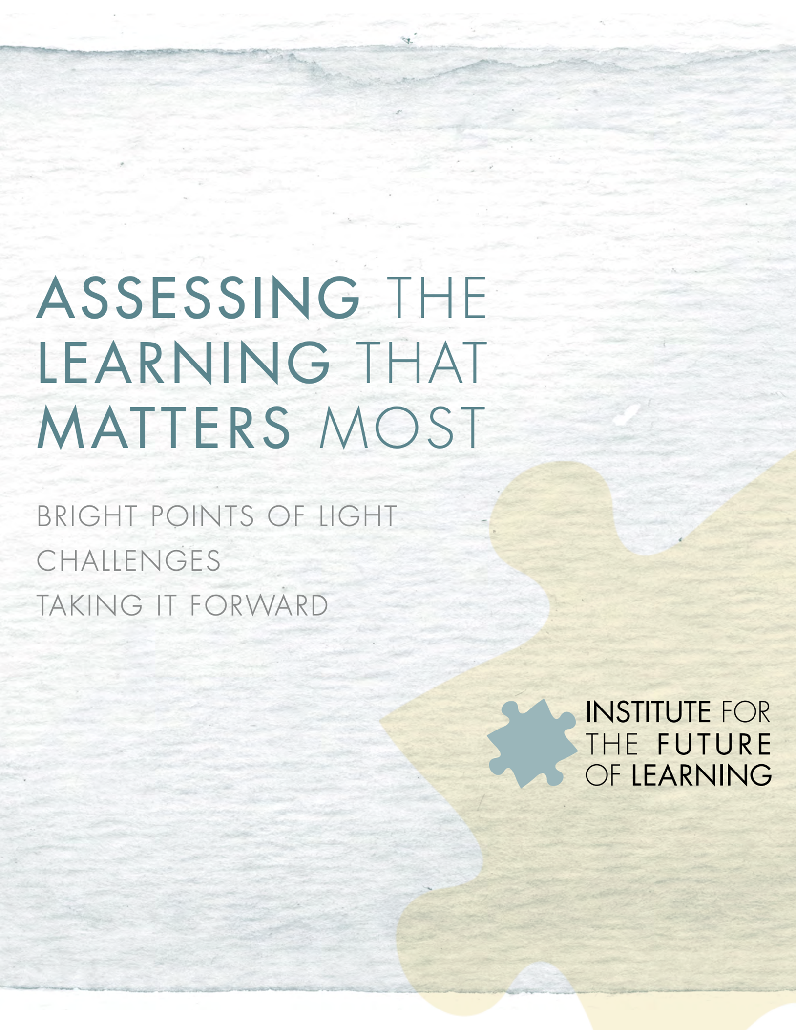 Assessing the Learning that Matters Most . September, 2015.