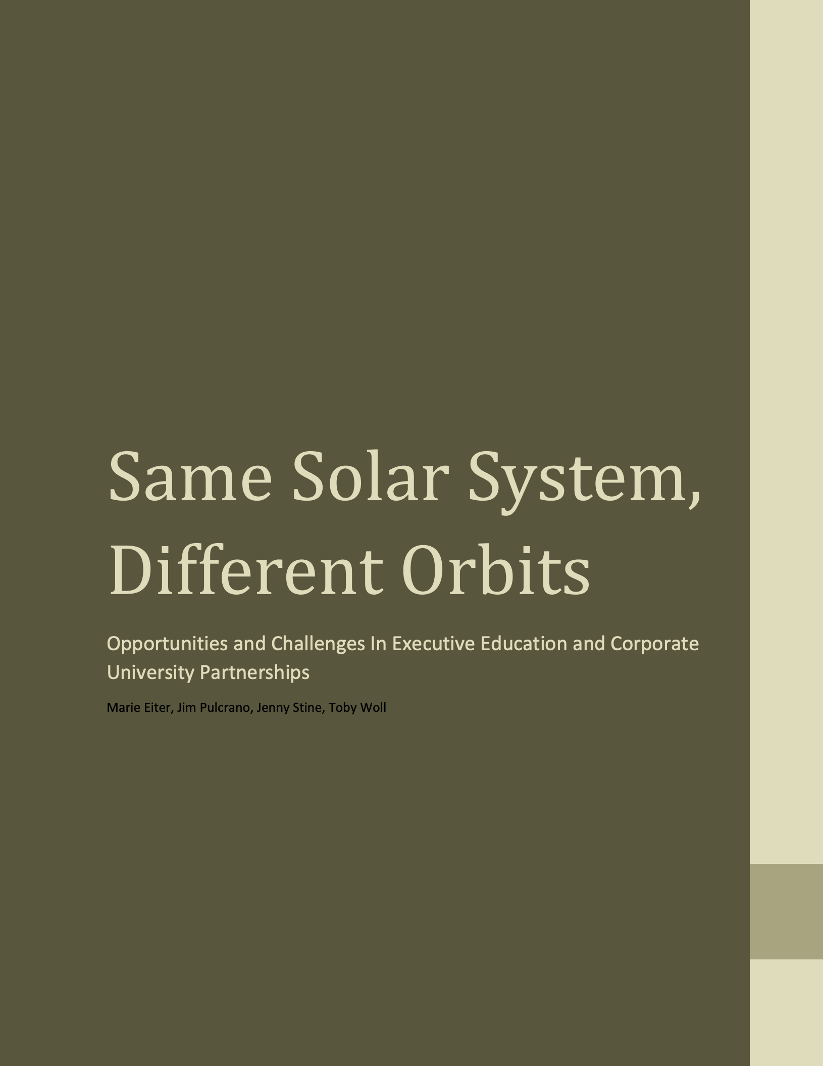 Same Solar System, Different Orbits: Opportunities and Challenges in Executive Education and Corporate University Partnerships . 2014