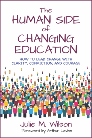 The Human Side of Changing Education  July, 2017