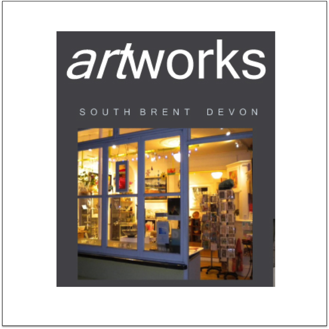 Artworks  South Brent, Devon