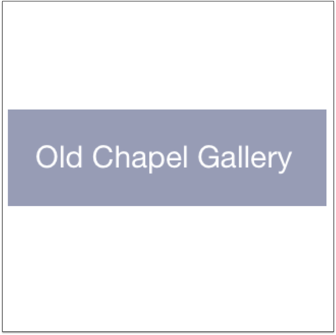 Old Chapel Gallery  Pembridge, Herefordshire