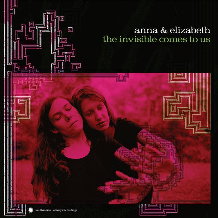 Anna + Elizabeth - The Invisible Comes to Us