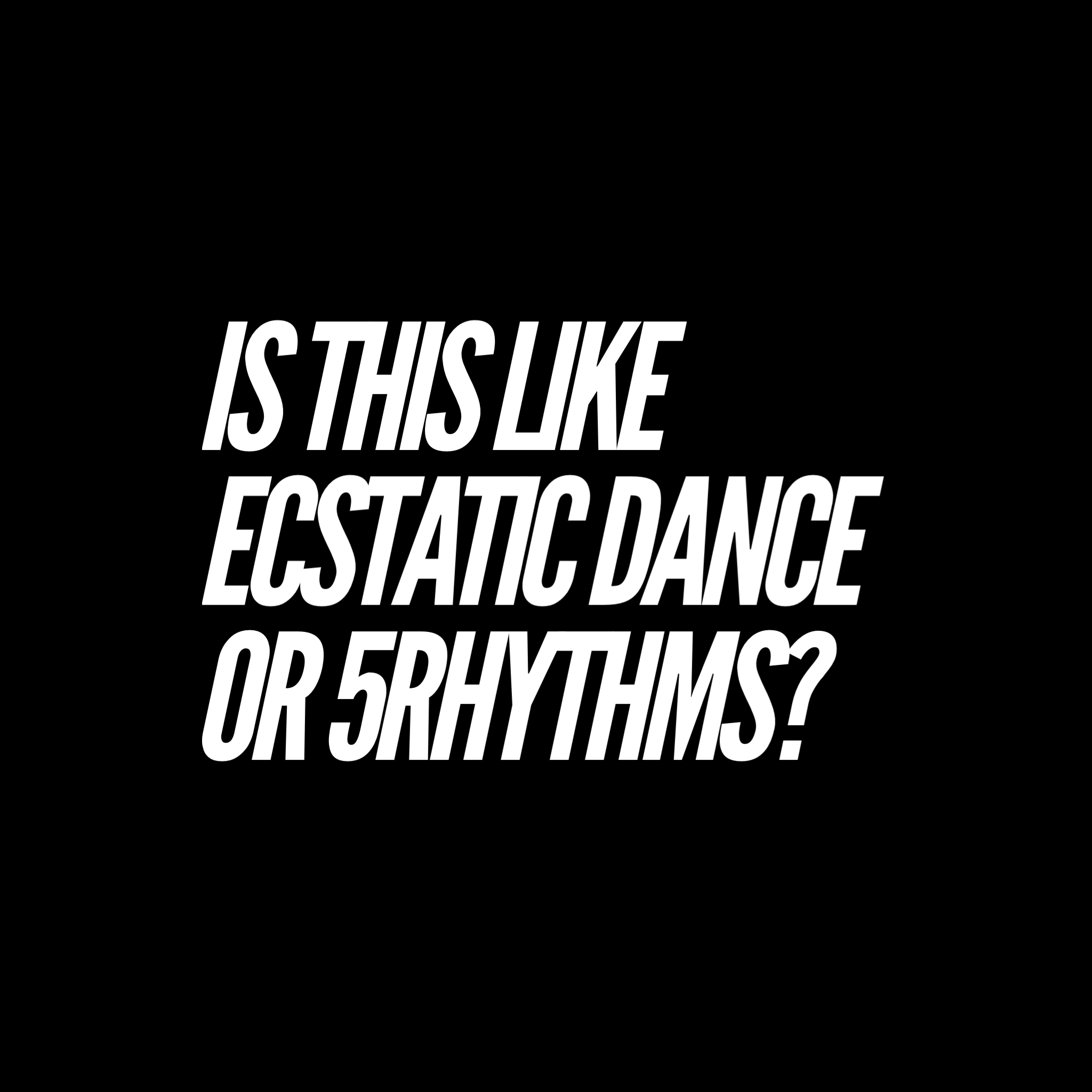 No, those are both more social experiences. DMT is not interactive—we are not dancing with one another but creating a supportive environment for personal exploration. For 7 years people have been trying to equate it to 'something else' but it doesn't work because DMT is so uniquely different than any other dance modality out there today.